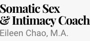 Eileen Chao, M.A., Somatic Sex and Intimacy Coach logo