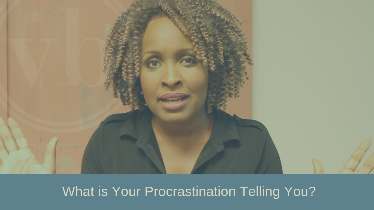 What is your procrastination telling you?