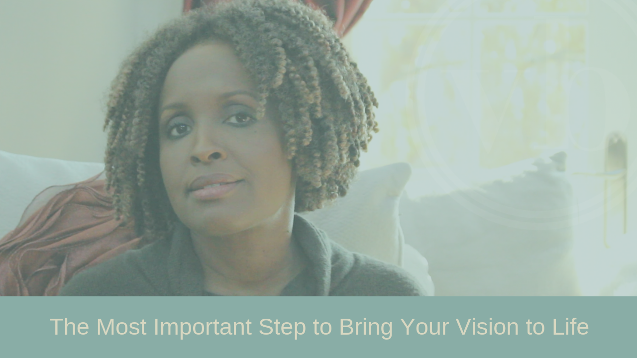 The Most Important Step to Bring Your Vision to Life