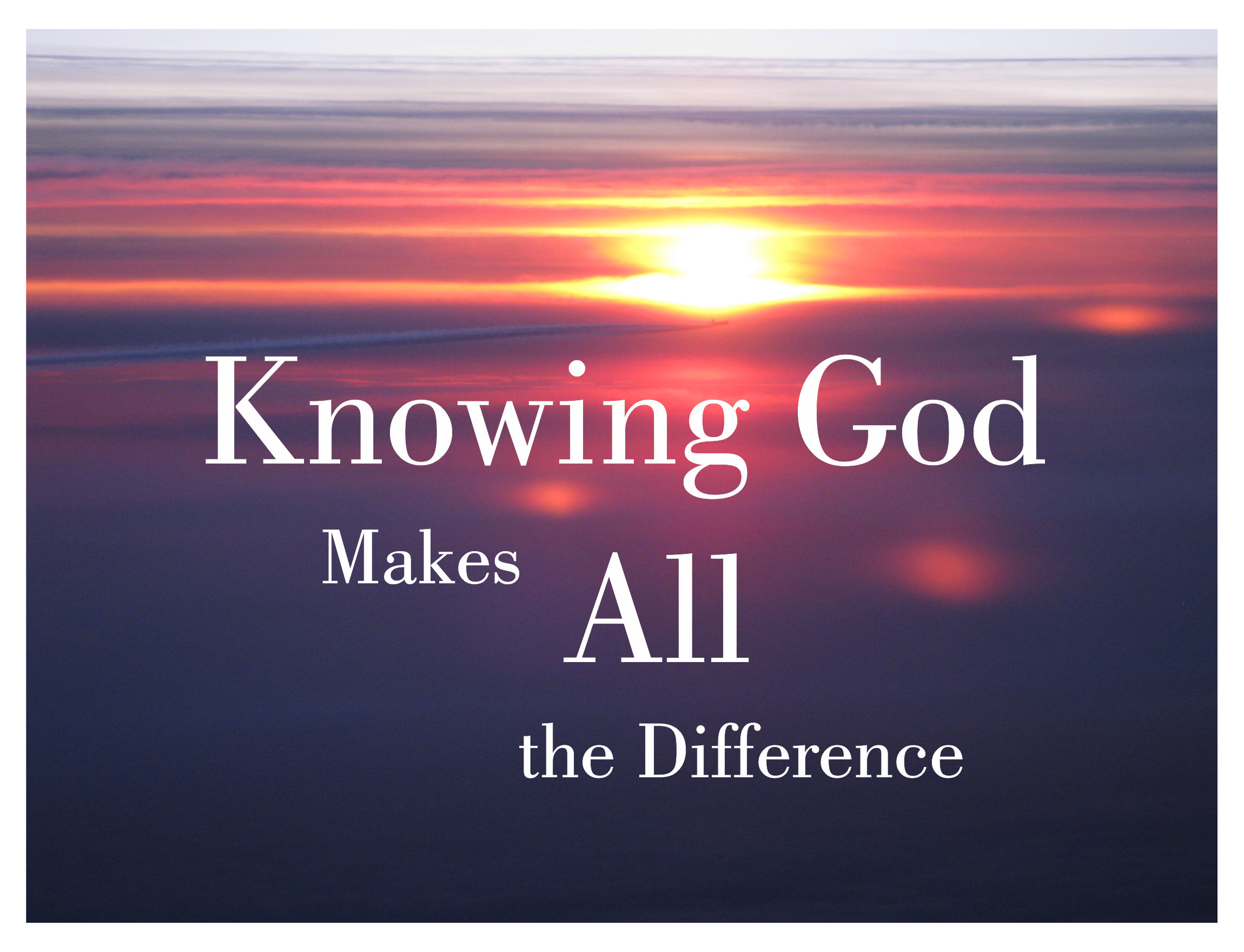 Just Knowing God