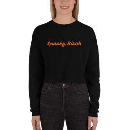 Spooky Bitch Cropped Sweatshirt