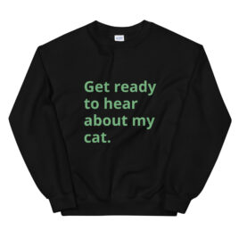 Get Ready Cats Sweatshirt