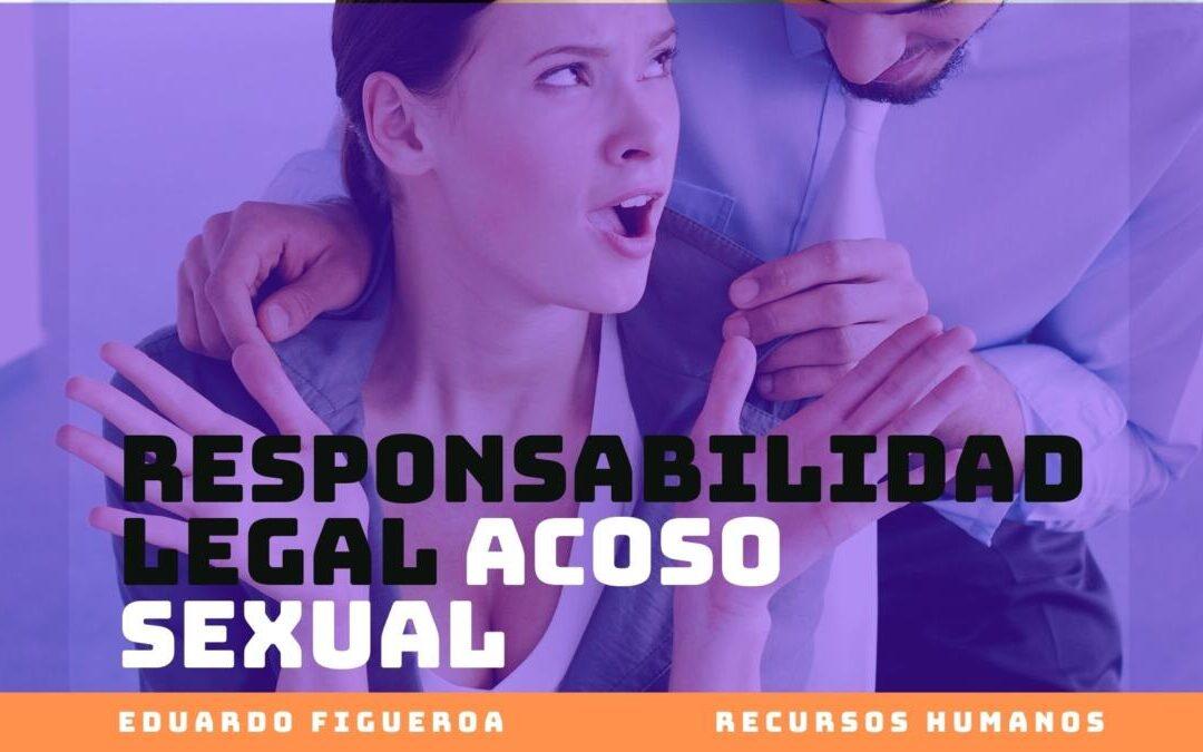 Responsabilidad Legal en un Acoso Sexual