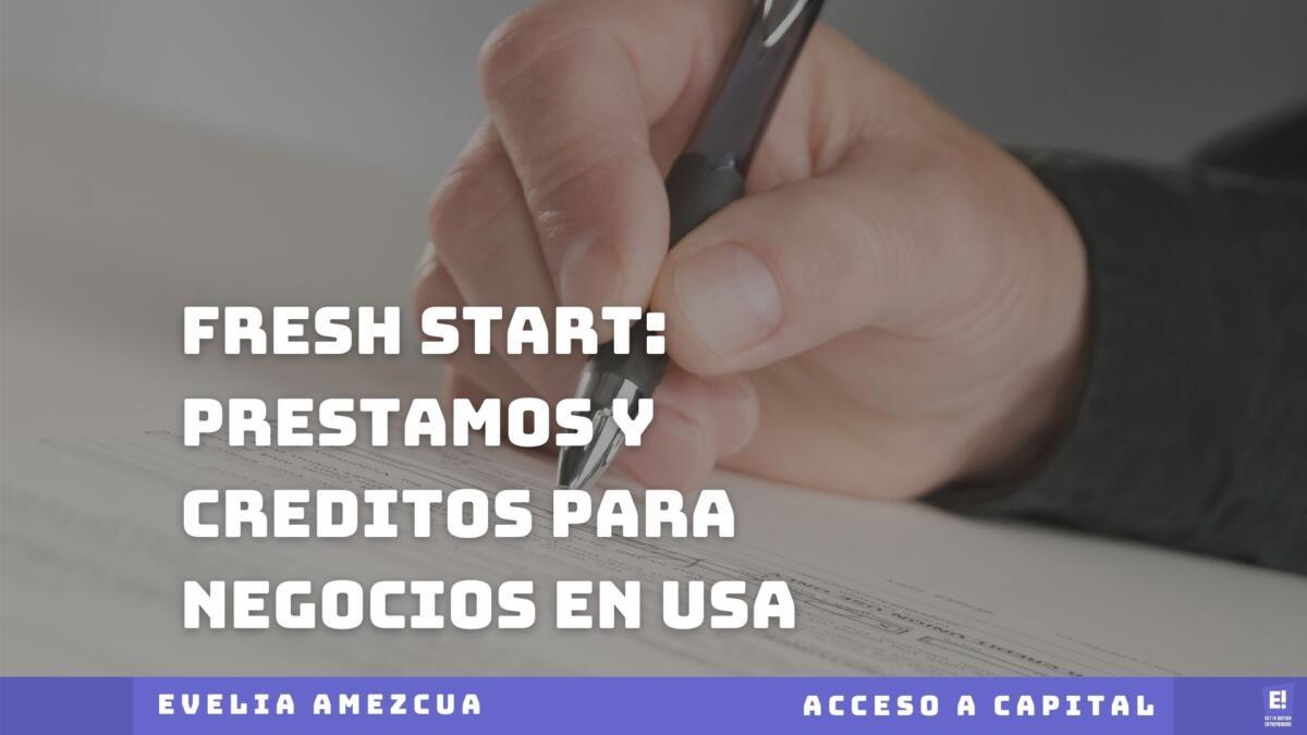 Fresh Start: Prestamos y Creditos para Negocios en USA