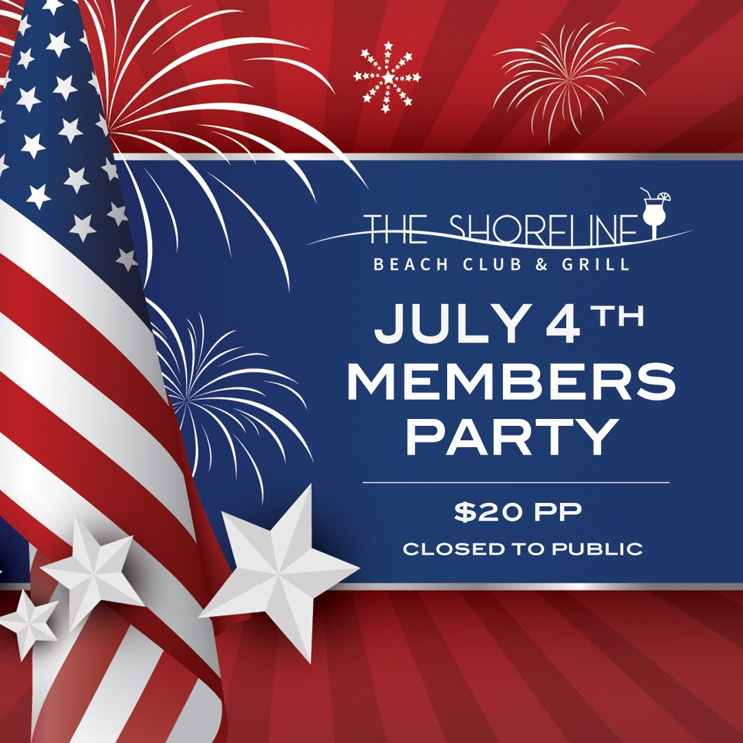 JULY 4th MEMBERS ONLY PARTY