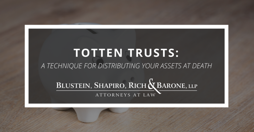 Totten Trusts: A Technique for Distributing Your Assets at Death