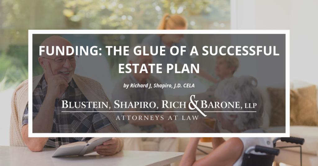 Funding: The Glue of a Successful Estate Plan