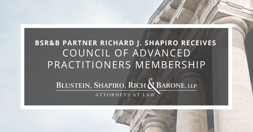 BSR&B Partner Richard J. Shapiro receives Council of Advanced Practitioners Membership