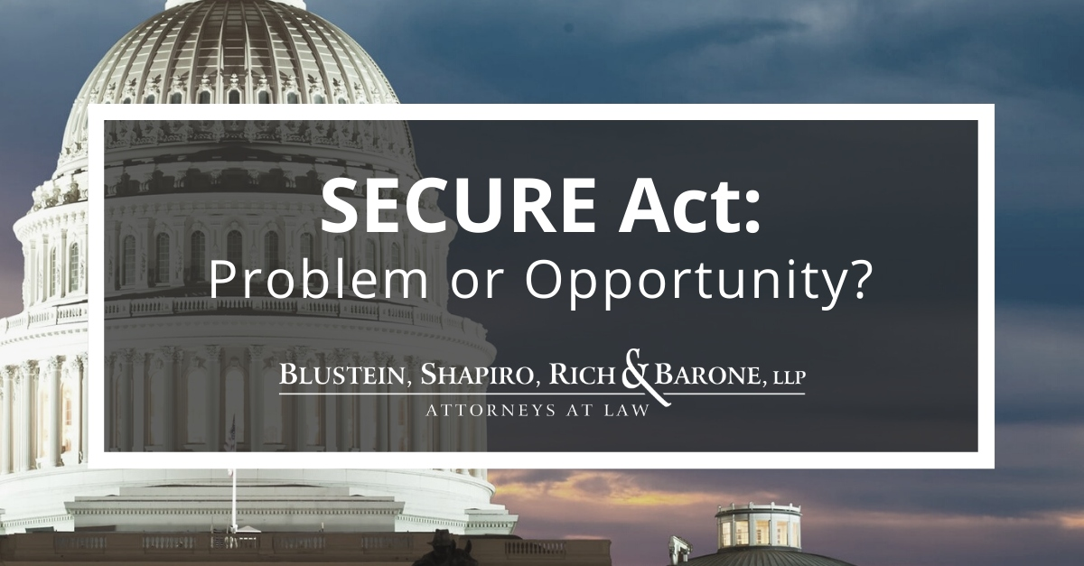 Secure Act: Problem or Opportunity?
