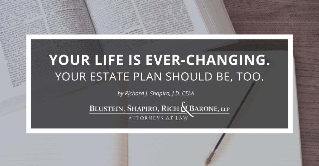 legal papers, your life is ever changing, your estate plan should be too