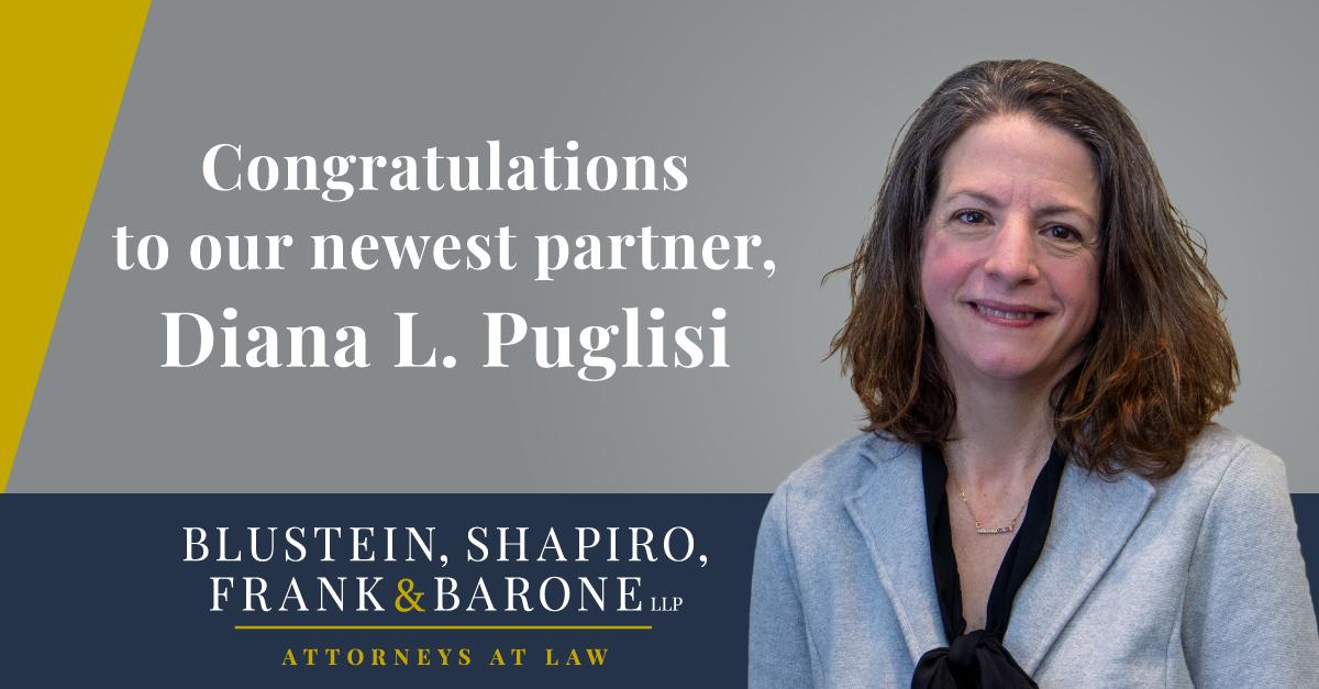 Blustein, Shapiro, Frank & Barone, LLP promotes Diana Puglisi to Partner.