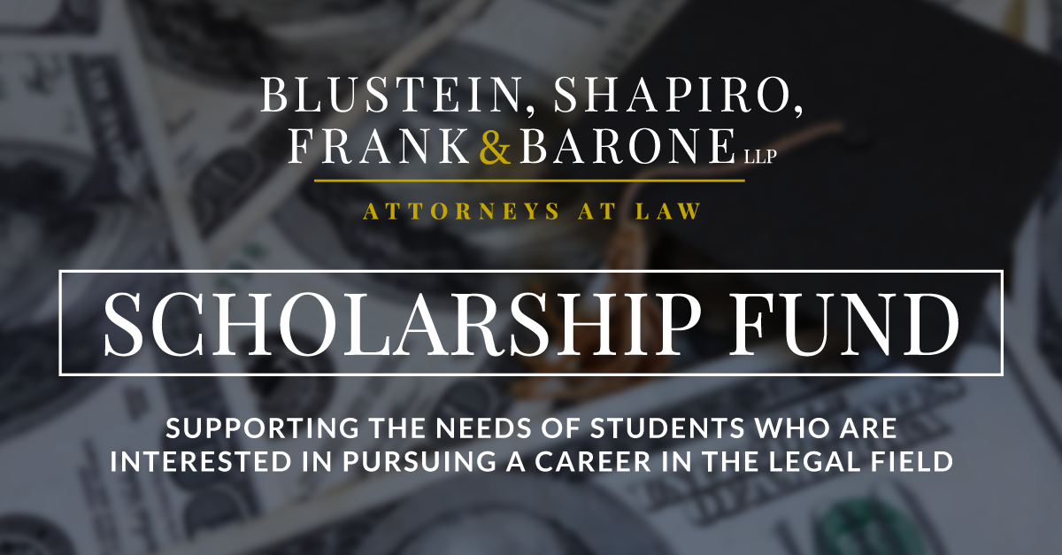 Blustein, Shapiro, Frank & Barone, LLP now offering scholarship to legal students
