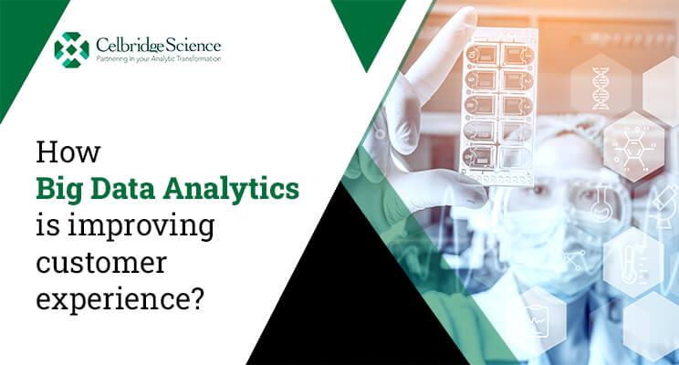 How Big Data Analytics is improving customer experience?