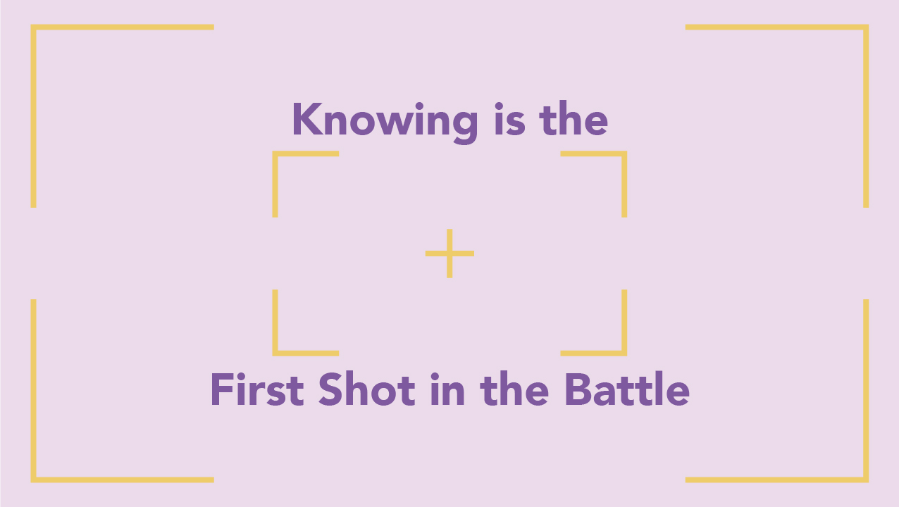 Knowing Is the First Shot in the Battle related article image