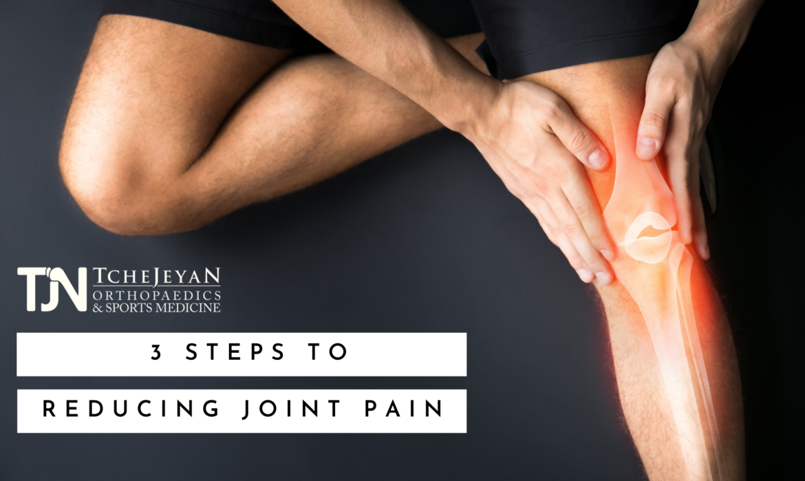 3 Steps To Reducing Joint pain