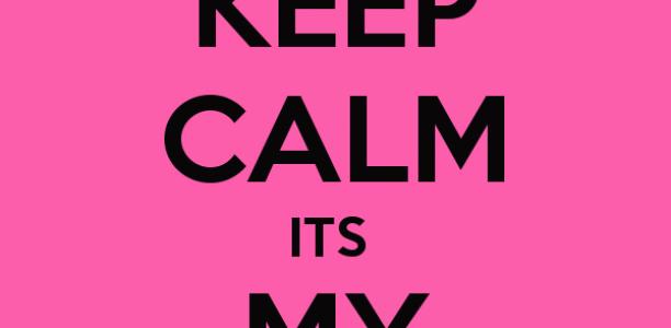 Keep Calm! It's my 40th birthday!