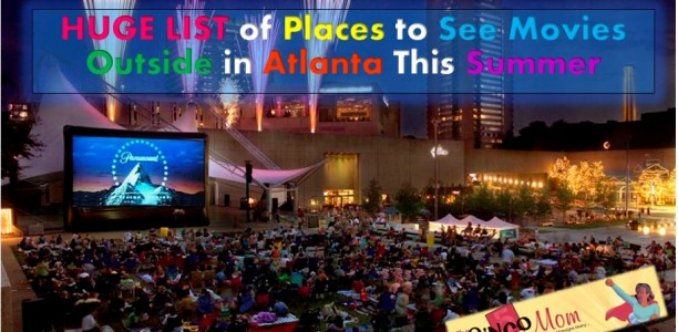 HUGE LIST of Places To See Movies Outside in Atlanta This Summer