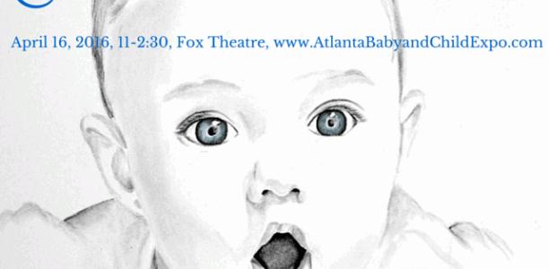 2016 Baby & Child Expo Returns to the Fox for its Sixth Season! #AtlBabyExpo