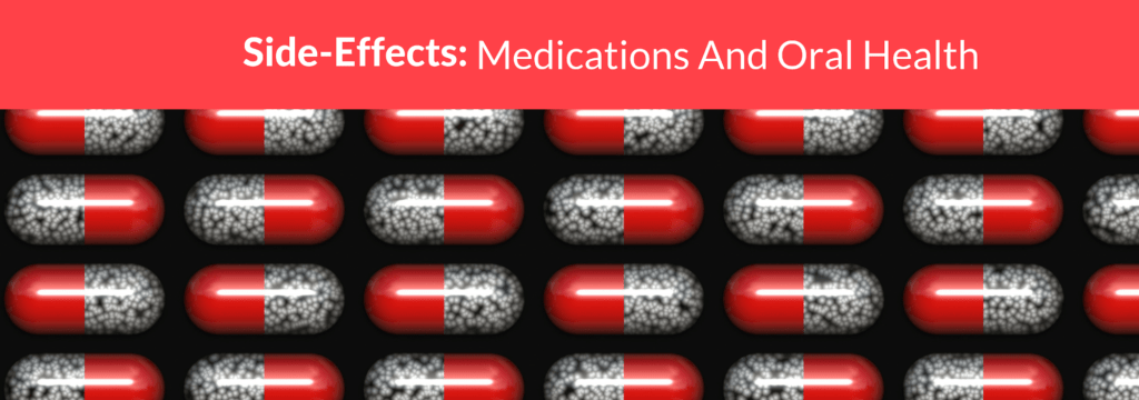 Side-Effects: Medications And Oral Health