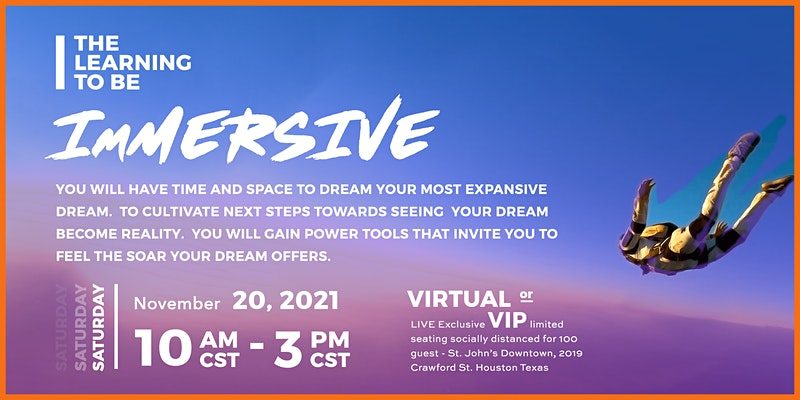 The Learning to Be IMMERSIVE - 11-20-21