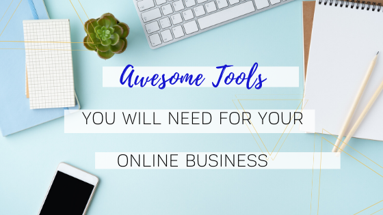 Awesome Tools You Will Need13 Awesome Tools Your Online Business