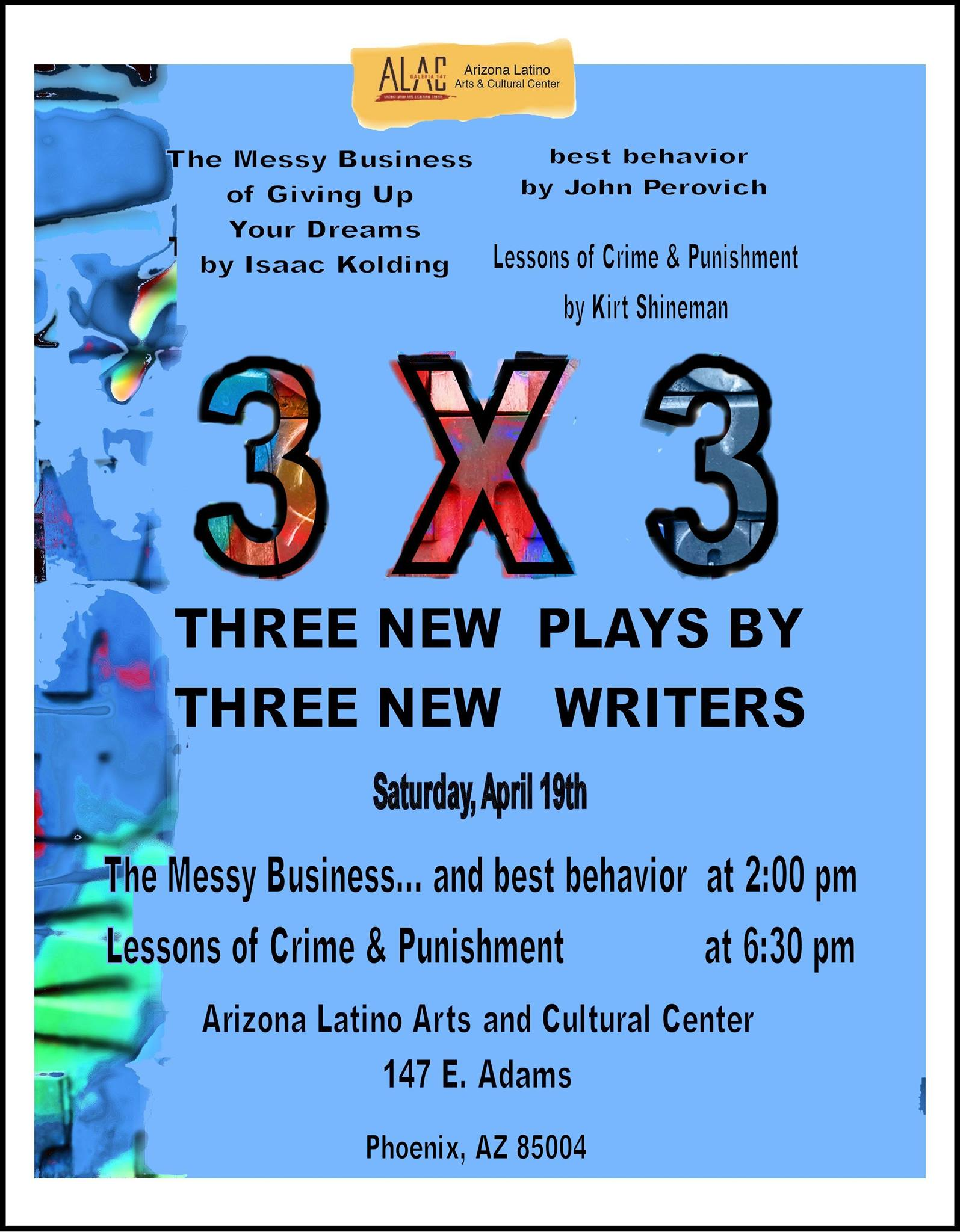 April 19, 2014 A poster for 3 x 3, an afternoon and evening of plays at the Arizona Latino Arts & Cultural Center.