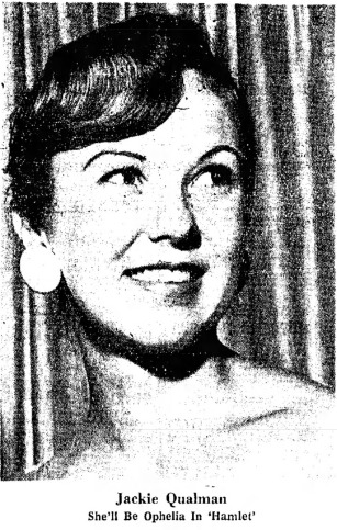 "Jackie Qualman was Ophelia in the 1961 Phoenix Little Theatre production of ""Hamlet."""