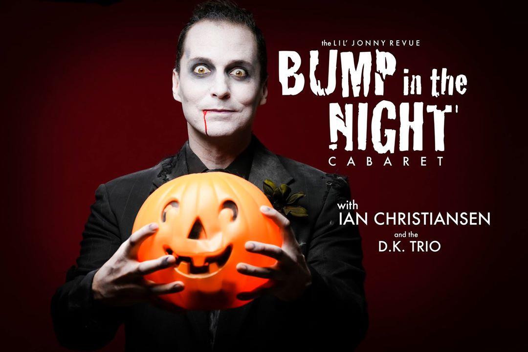 Ian Christiansen. Bump in the Night Cabaret. October, 2015