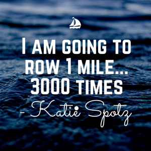 I am going to row 1 mile... 3000 times