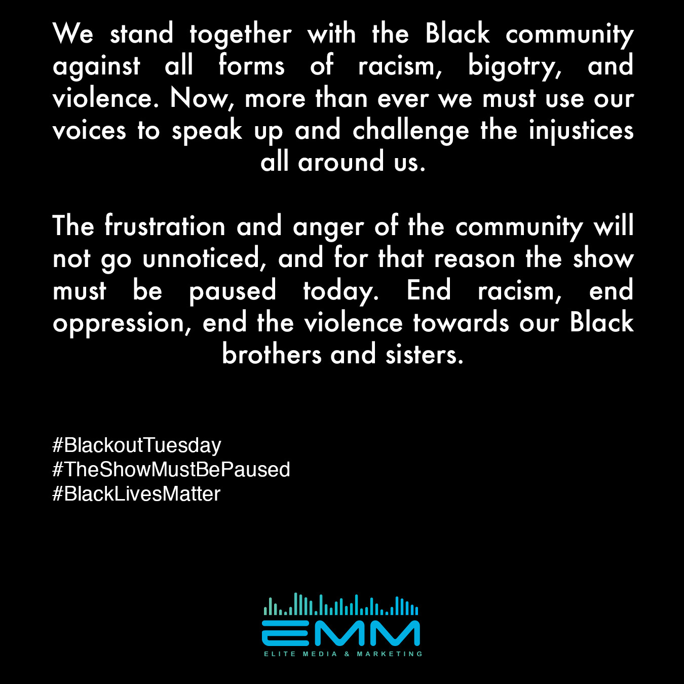 We stand together with the Black community against all forms of racism, bigotry, and violence. -EMM