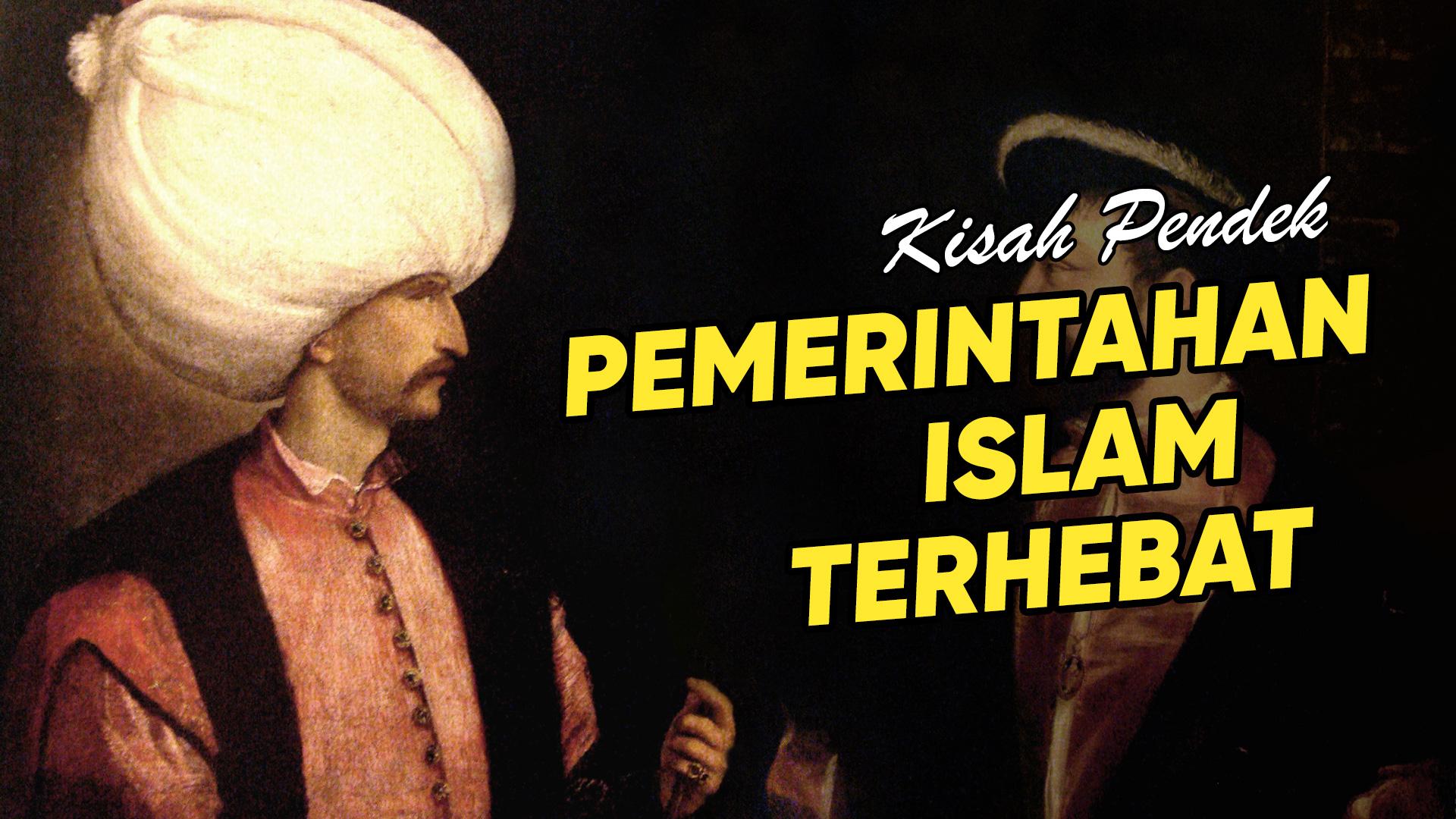 Islam Takluk Eropah?! – Kisah Pendek Sultan Empayar Uthmaniyah