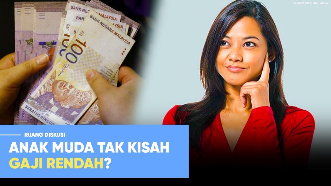 Orang muda tak kisah gaji rendah?