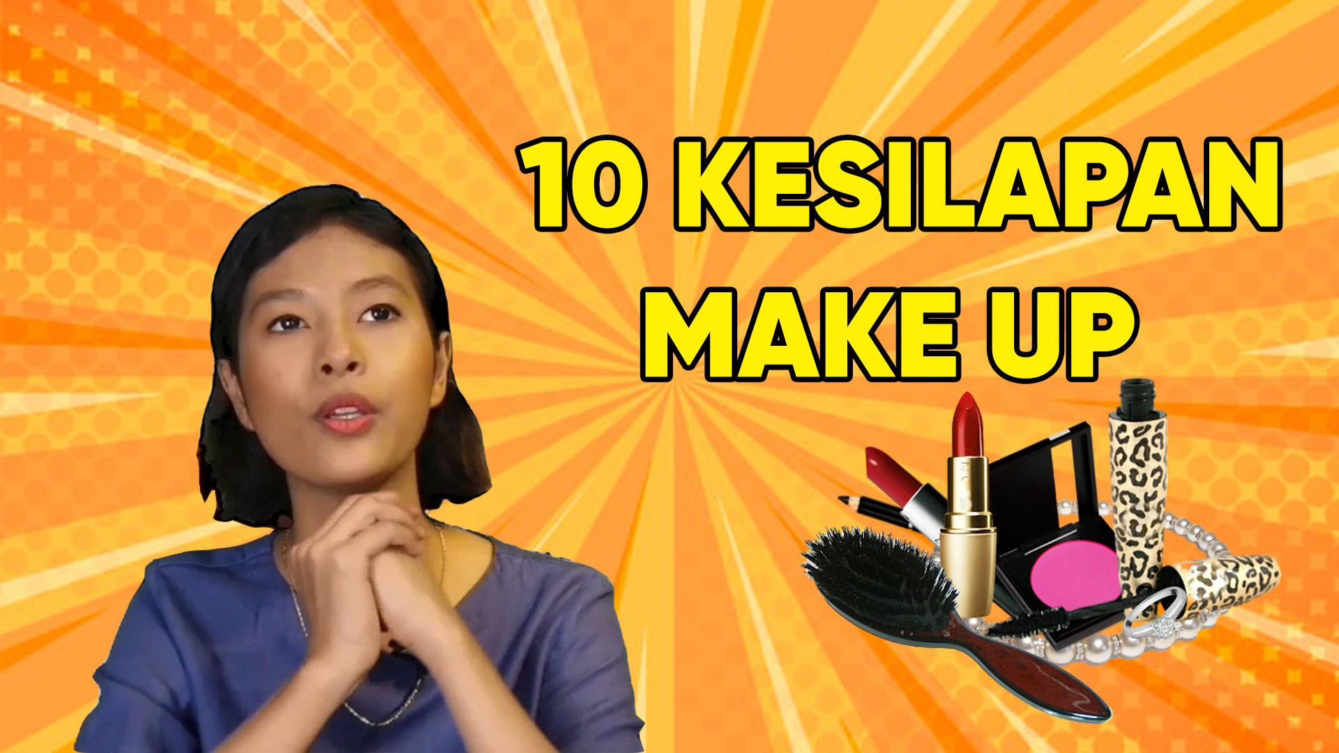 10 Kesilapan Orang Selalu Buat Bila Make Up