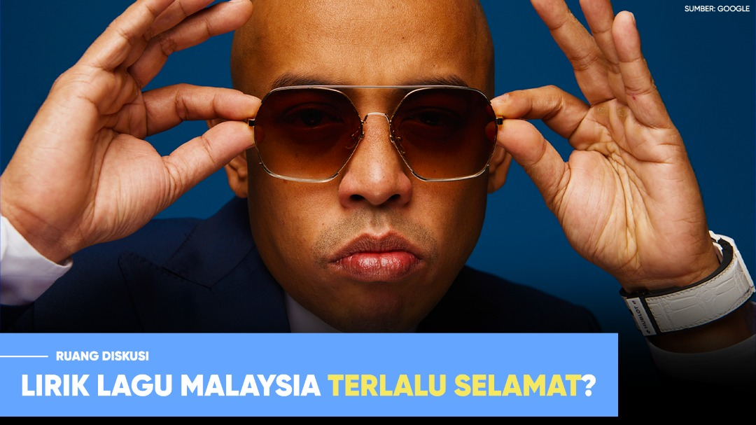 Lirik lagu Malaysia terlalu selamat?