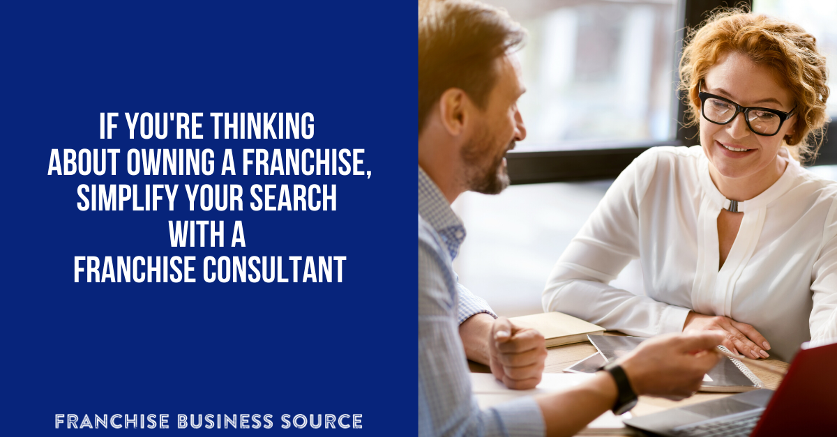 If You're Thinking About Owning a Franchise, Simplify Your Search with a Franchise Consultant