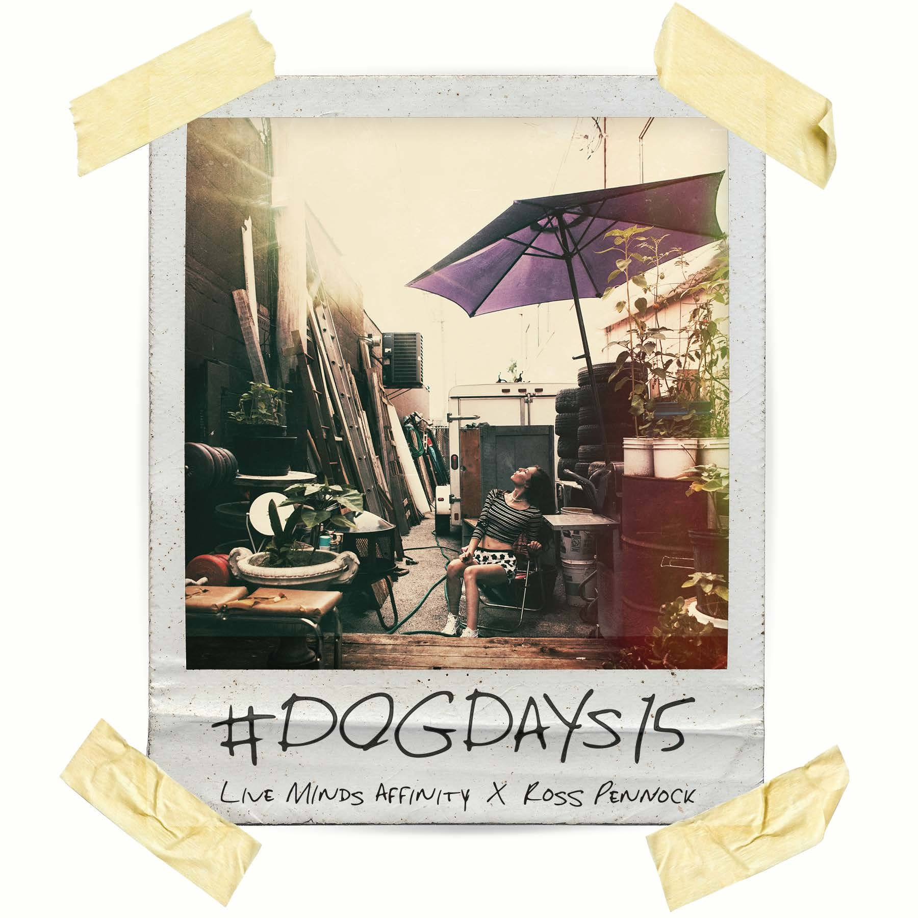 Live Minds Affinity Drops #DOGDAYS15, an Ode to a Carefree Summer