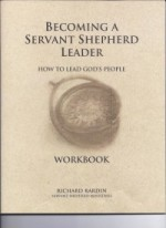 Becoming a Servant Shepherd Leader Workbook