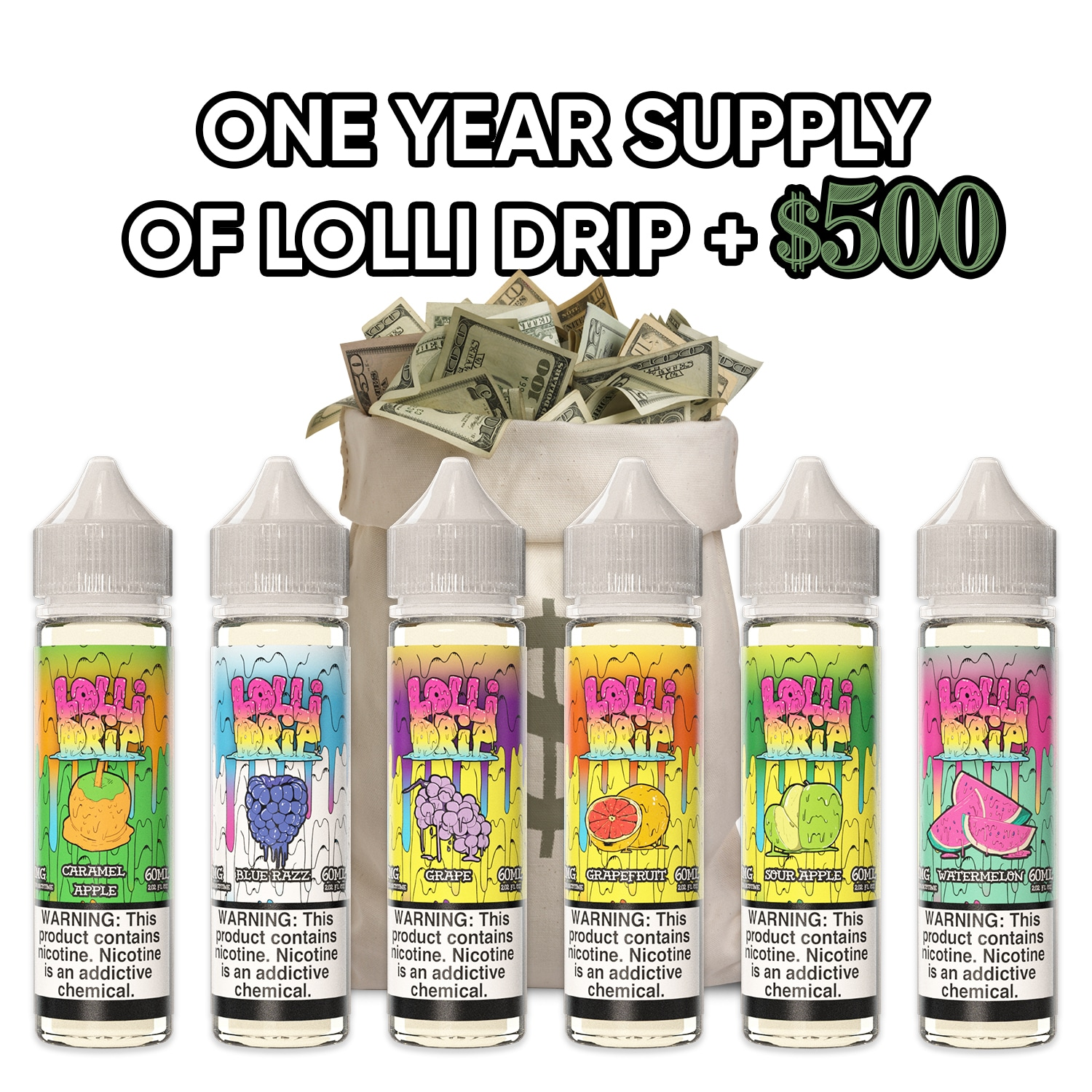 Grand Prize | One Year Supply of Lolli Drip E-liquid + $500