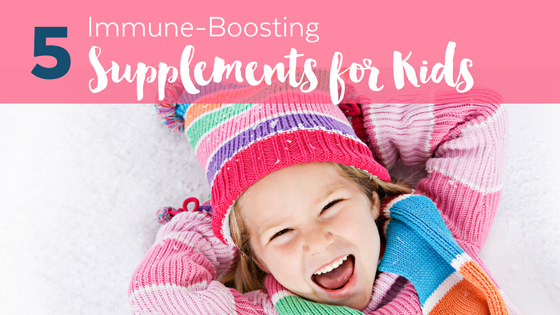 5 Important Immune-Boosting Supplements for Kids