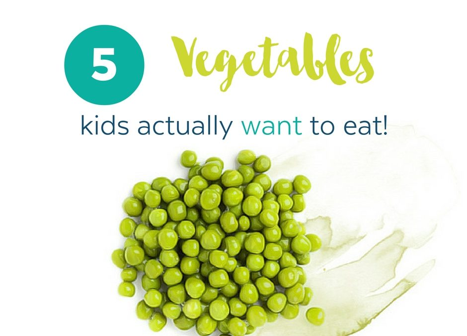 5 veggies kids want to eat!