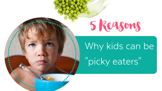 5 reasons why kids are picky eaters (and what to do about it)