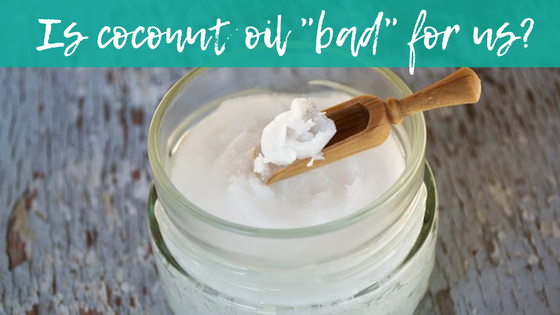 Is coconut oil good or bad?