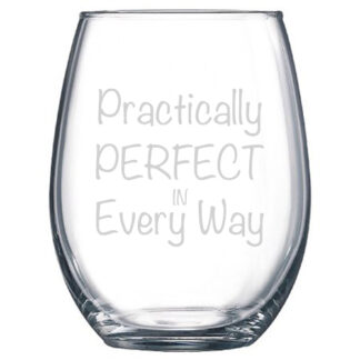 Practically Perfect in Every Way Stemless Wine Glass