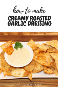 Creamy Roasted Garlic Dressing pin | urbnspice.com