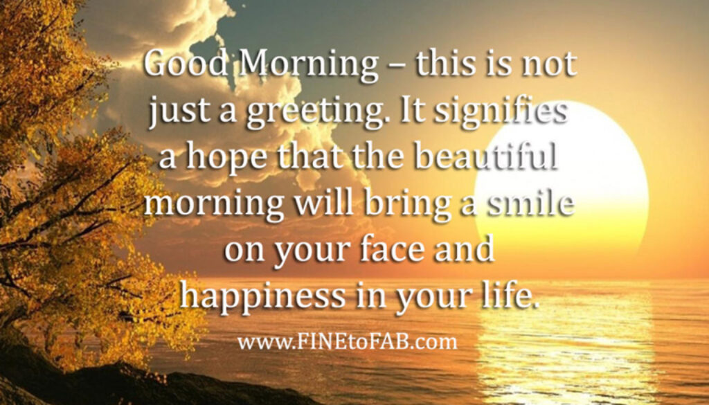 Inspirational Good Morning Quotes to Start Your Day | FINE ...