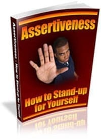 Assertiveness: How to Stand-up for Yourself