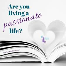 Passionate About Life