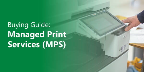 Managed Print Services Buying Guide