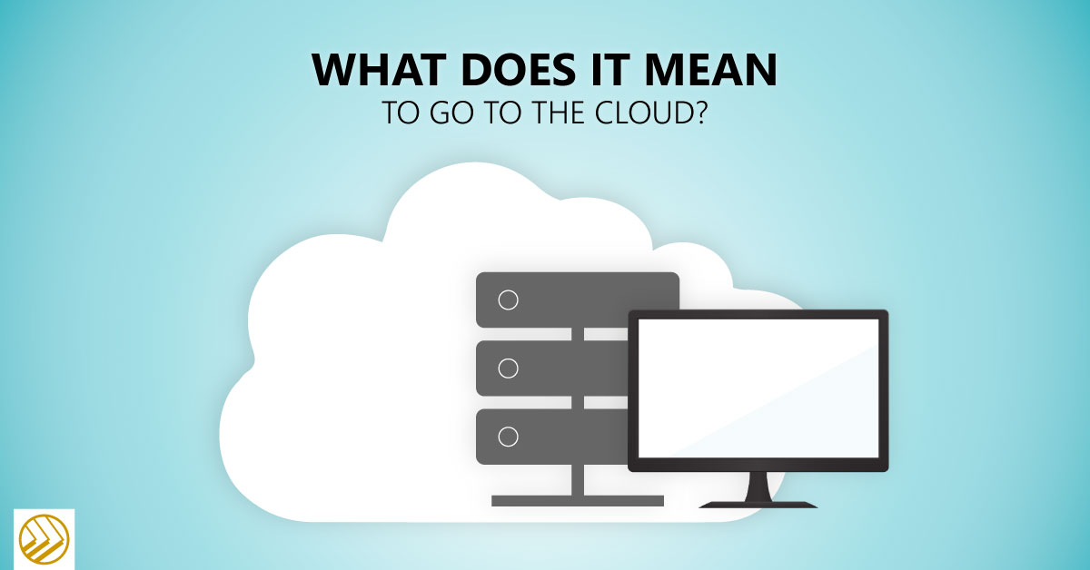 Go to the cloud