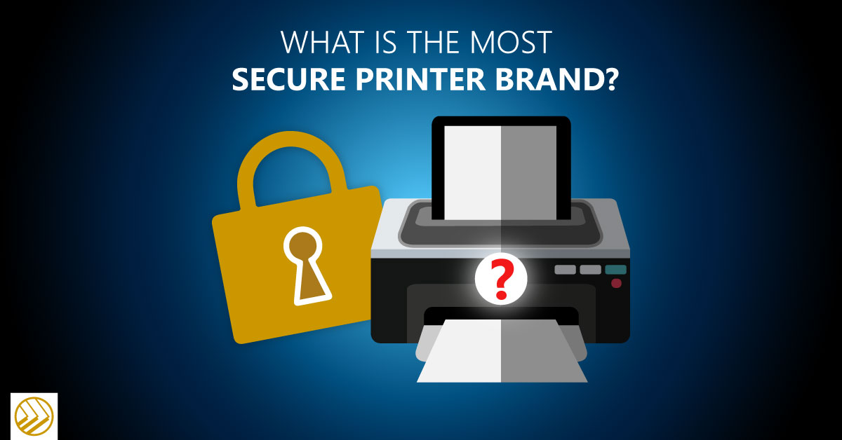 most secure printer brand